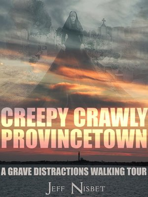 cover image of Creepy Crawly Provincetown